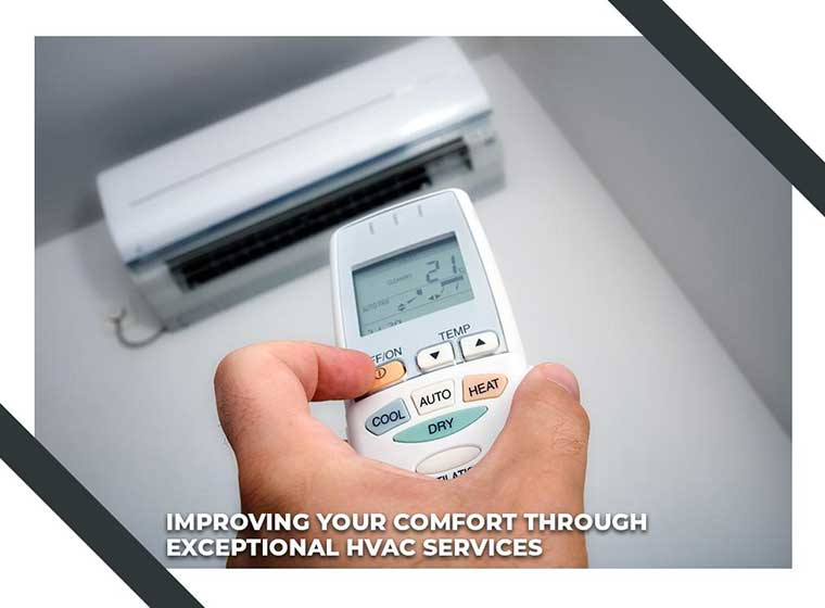 Improving Your Comfort Through Exceptional HVAC Services